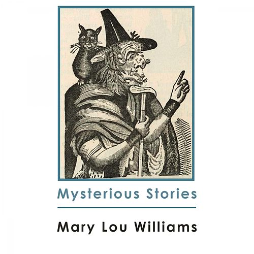 Mysterious Stories by Mary Lou Williams