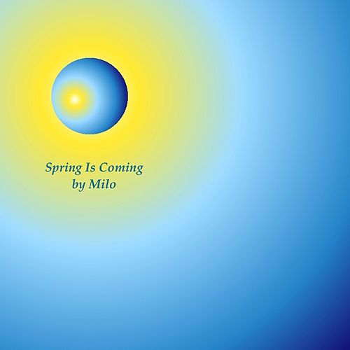 Play & Download Spring Is Coming by Milo | Napster