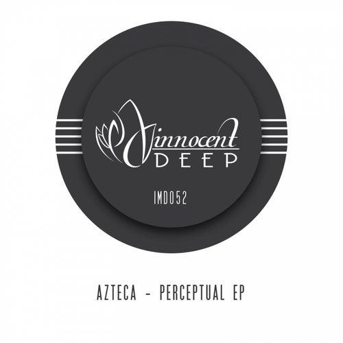 Perceptual Ep by Azteca