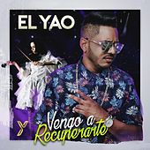 Play & Download Vengo a Recuperarte by Yao | Napster