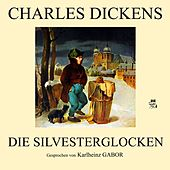 Play & Download Die Silvesterglocken by Charles Dickens | Napster