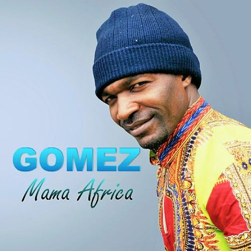 Play & Download Mama Africa by Gomez | Napster