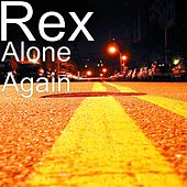Alone Again by Rex