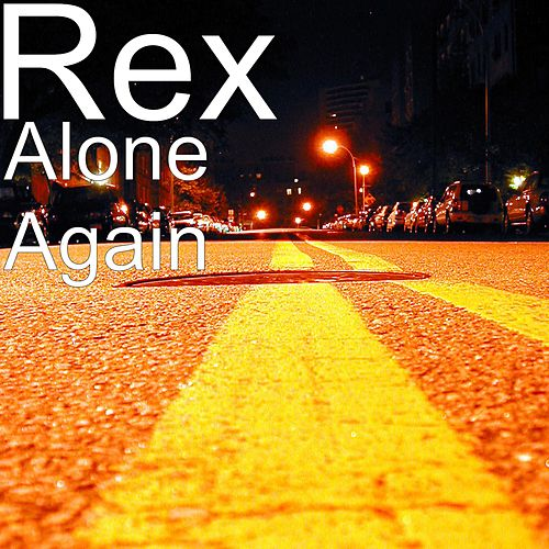 Alone Again by Rex