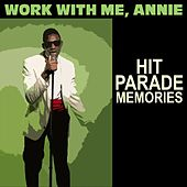 Play & Download Work With Me, Annie: Hit Parade Memories by Various Artists | Napster