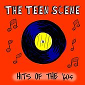 Play & Download The Teen Scene: Hits Of The '60s by Various Artists | Napster