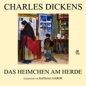 Play & Download Das Heimchen am Herde by Charles Dickens | Napster