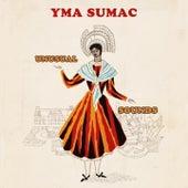 Unusual Sounds von Yma Sumac