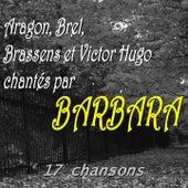 Aragon, Brel, Brassens et Victor Hugo chantés par Barbara (17 chansons) de Barbara
