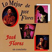 Lo Mejor De Jose Flores by Jose Flores