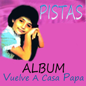 Play & Download Vuelve a Casa Papa - Pistas by Pahola Marino | Napster