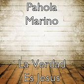 Play & Download La Verdad Es Jesus by Pahola Marino | Napster
