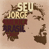 Play & Download America Brasil O Disco by Seu Jorge | Napster