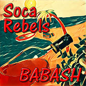 Play & Download Babash by Soca Rebels | Napster