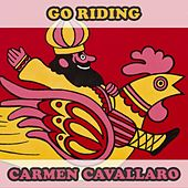 Go Riding by Carmen Cavallaro
