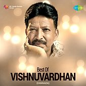 Play & Download Best of Vishnuvardhan by Various Artists | Napster