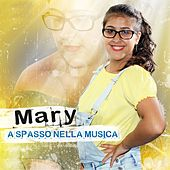 Play & Download A spasso nella musica by Mary | Napster