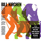 Word to the Wise by Bill Kirchen