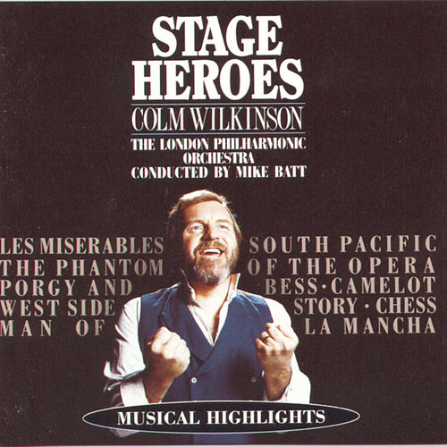 Play & Download Stage Heroes by Colm Wilkinson | Napster
