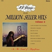 101 Strings Play Million Seller Hits, Vol. 3 (Remastered from the Original Master Tapes) by 101 Strings Orchestra