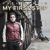 Play & Download My First Step by Carl Martin | Napster
