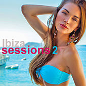 Ibiza Sessions 2 by Various Artists