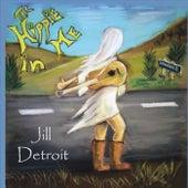 The Hippie in Me by Jill Detroit