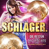 Play & Download Schlager. - Die besten Discofox Hits für deine Fox Party 2017 by Various Artists | Napster