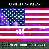 Play & Download United States Essential Dance Hits 2017 by Various Artists | Napster