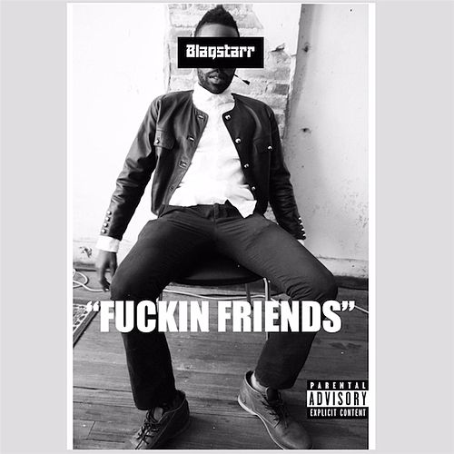 Play & Download Fuckin' Friends by DJ Blaqstarr | Napster