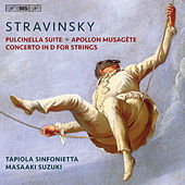 Stravinsky: Pulcinella Suite, Apollon musagète & Concerto for Strings in D Major by Tapiola Sinfonietta