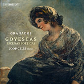 Granados: Goyescas & Escenas Poéticas by Joop Celis