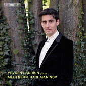Play & Download Medtner & Rachmaninoff: Piano Works by Yevgeny Sudbin | Napster