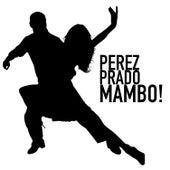 Mambo! von Perez Prado