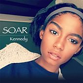 Play & Download Soar by Kennedy | Napster