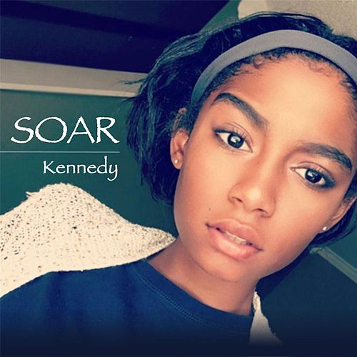 Soar by Kennedy