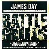 Battlegrounds (feat. Glenn Jones, Cheryl Pepsii Riley, Tony Terry & Audrey Wheeler) by James Day