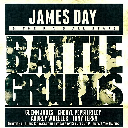 Play & Download Battlegrounds (feat. Glenn Jones, Cheryl Pepsii Riley, Tony Terry & Audrey Wheeler) by James Day | Napster