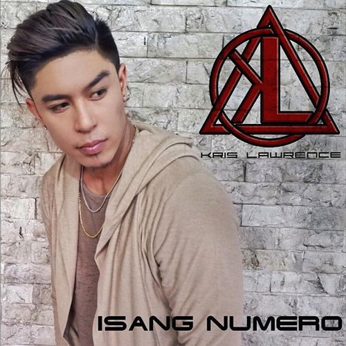 Play & Download Isang Numero by Kris Lawrence | Napster