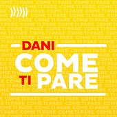 Come ti pare by Dani