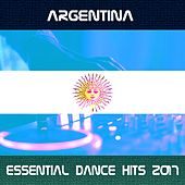 Argentina Essential Dance Hits 2017 von Various Artists