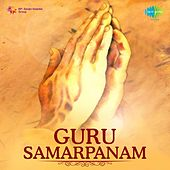 Play & Download Guru Samarpanam by Various Artists | Napster