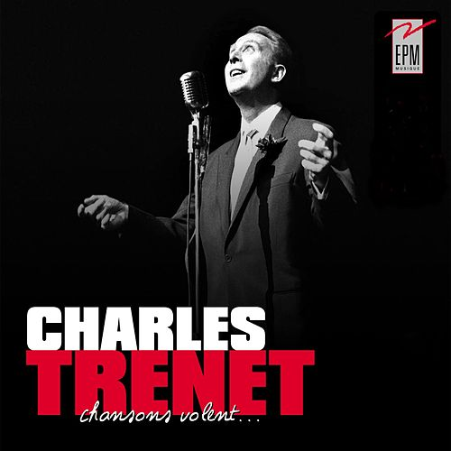 Play & Download Chansons volent... by Charles Trenet | Napster