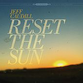 Reset the Sun by Jeff Caudill