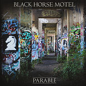Play & Download Parable by Black Horse Motel | Napster