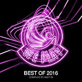 Best of WePLAY 2016 (compiled by Basti M) von Various Artists