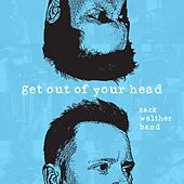 Play & Download Get out of Your Head by Zack Walther Band | Napster