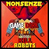 GameDork: Eat Sleep Kill Robots by Nonsenze