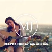 Maybe IDK by Maddi Jane