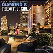 Play & Download Throw It up Girl by Diamond K | Napster